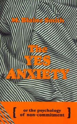 The Yes Anxiety: Psychology of Non-Commitment (Paperback)
