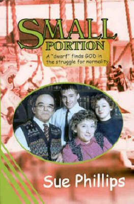 """Small Portion: A """"Dwarf"""" Finds God in the Struggle for Normality (Paperback)"""