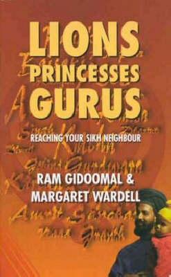 Lions, Princesses, Gurus: Reaching Your Sikh Neighbour (Paperback)
