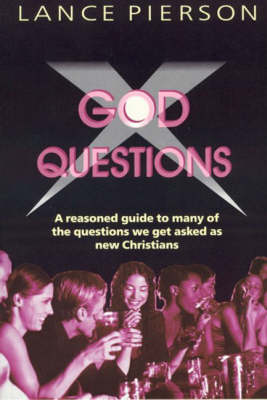 God Questions: A Pick-me-up Book of Answers to the Perplexities That Come to New Christians from without and within (Paperback)