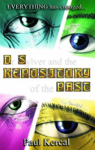 Dr Sylver and the Repository of the Past - The Sylver Chronicles v. 2 (Paperback)