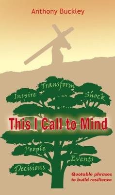 This I Call to Mind: Quotable phrases to build resilience (Paperback)
