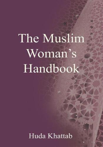 The Muslim Woman's Handbook - Islamic society (Paperback)