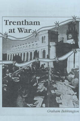 Trentham at War: The Story of a Country Estate During World War II (Paperback)