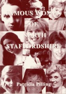 Famous Women of North Staffordshire (Paperback)