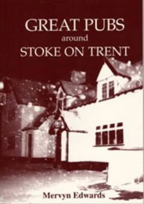 Great Pubs Around Stoke-on-Trent (Paperback)