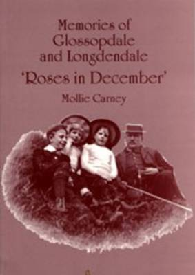 Roses in December: Memories of Glossopdale and Longdendale (Paperback)