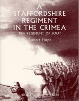 A Staffordshire Regiment in the Crimea: 38 Th Regiment of Foot (Paperback)
