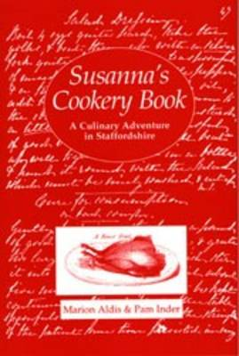 Susanna's Cookery Book: A Culinary Adventure in Staffordshire (Paperback)