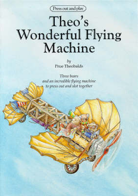 Theo's Wonderful Flying Machine: Press-out and Play - Pressout & Play S. (Paperback)