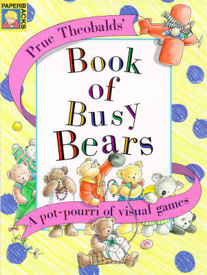 The Book of Busy Bears: A Pot-pourri of Visual Games (Paperback)
