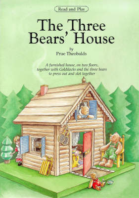 The Three Bear's House: Goldilocks and the Three Bears - Press Out Model of House, Furniture and Bears (Paperback)