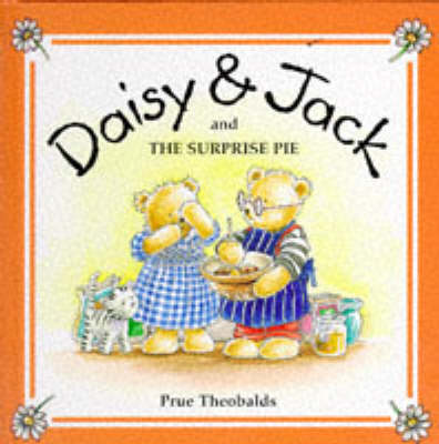 Daisy and Jack and the Surprise Pie - Daisy & Jack S. v. 2 (Hardback)