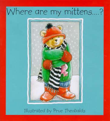 Where are My Mittens? (Board book)