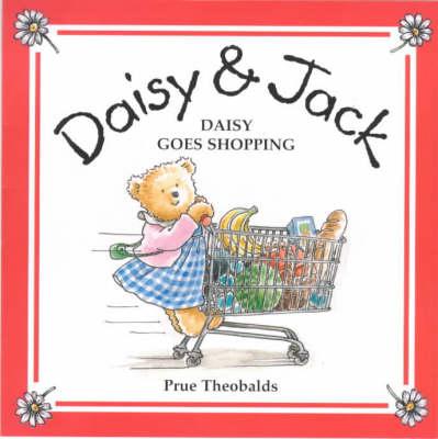 Daisy Goes Shopping - Daisy & Jack S. v. 5 (Paperback)