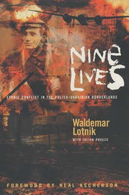 Nine Lives: Ethnic conflict in the Polish-Ukrainian Borderlands (Paperback)