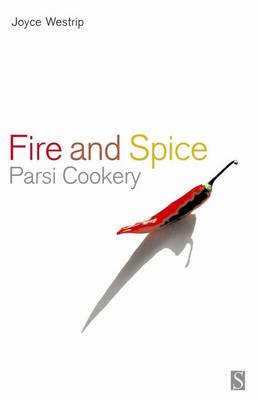 Fire and Spice: Parsi cookery (Paperback)