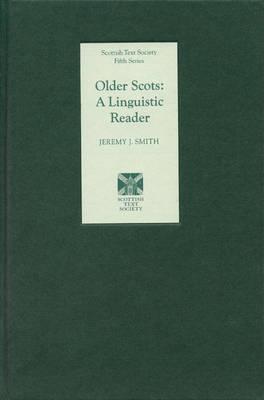 Older Scots: A Linguistic Reader - Scottish Text Society Fifth Series v. 9 (Hardback)