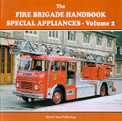 Fire Brigade Handbook: Special Appliances v. 2 (Paperback)