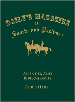 Baily's Magazine of Sports and Pastimes: An Index and Bibliography (Paperback)