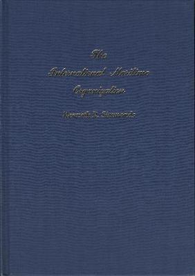 The International Maritime Organization (Hardback)