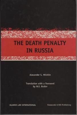 The Death Penalty in Russia (Hardback)