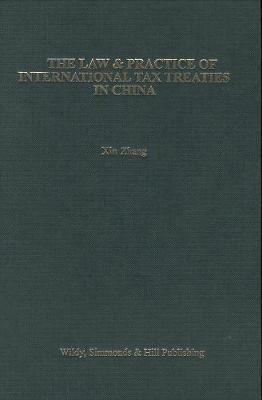 The Law & Practice of International Tax Treaties in China (Hardback)