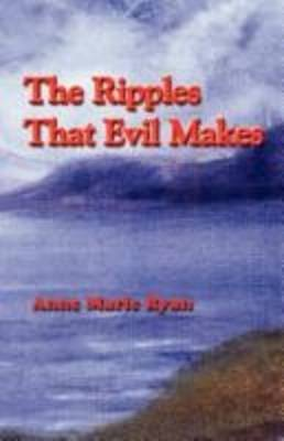 The Ripples That Evil Makes (Paperback)