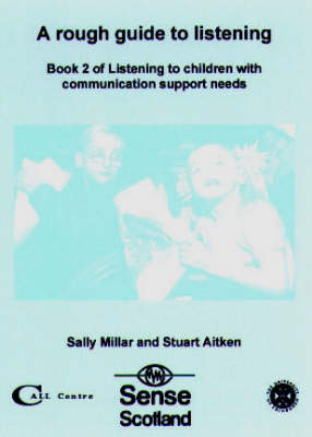 A Rough Guide to Listening: Bk. 2: Book 2 of Listening to Children with Communication Support Needs (Paperback)