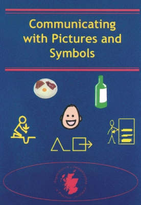 Communicating with Pictures and Symbols: Collected Papers from Augmentative Communication in Practice: Scotland's Thirteen Annual Study Day (Paperback)