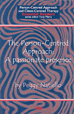 The Person-Centred Approach: A Passionate Presence - Person-centred Approach & Client-centred Therapy Essential Readers (Paperback)