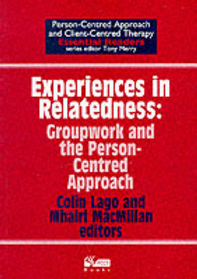 Experiences in Relatedness: Groupwork and the Person-centred Approach - Person-centred Approach & Client-centred Therapy Essential Readers (Paperback)