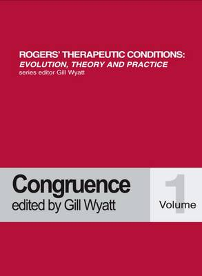Congruence - Rogers Therapeutic Conditions Evolution Theory & Practice 1 (Paperback)