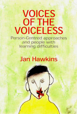 Voices of the Voiceless: Person-Centred Approaches for People with Learning Difficulties (Paperback)