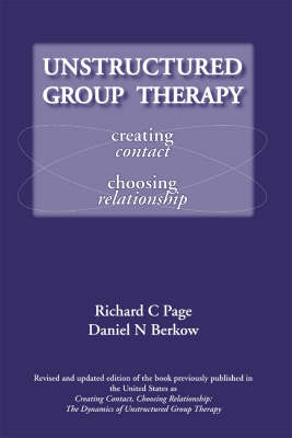 Unstructured Group Therapy: Creating Contact, Choosing Relationship (Paperback)