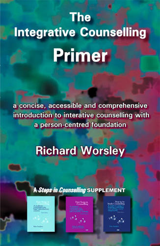 The Integrative Counselling Primer - Counselling Primers (Paperback)