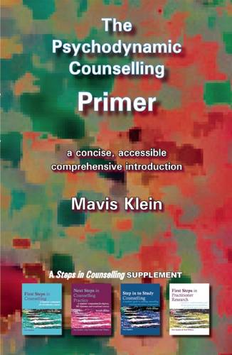 The Psychodynamic Counselling Primer - Counselling Primers (Paperback)