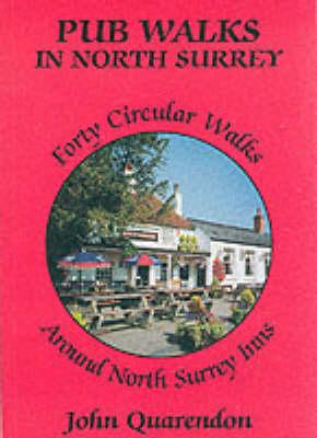 Pub Walks in North Surrey: Forty Circular Walks Around North Surrey Inns (Paperback)