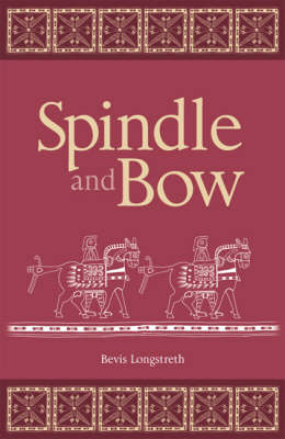 Spindle and Bow (Paperback)