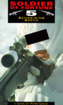 Action in the Arctic - Soldiers of Fortune v. 5 (Paperback)