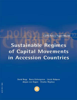 Sustainable Regimes of Capital Movements in Accession Countries - CEPR Policy Paper No.10 (Paperback)