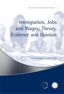 Immigration, Jobs and Wages: Theory, Evidence and Opinion (Paperback)