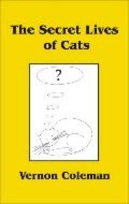The Secret Lives of Cats (Hardback)