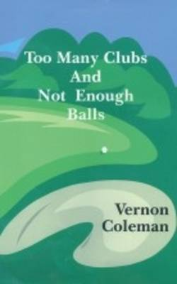 Too Many Clubs and Not Enough Balls (Hardback)