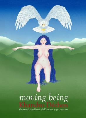 Moving Being: Illustrated Handbook of sKu-mNye Yogic Exercises (Spiral bound)