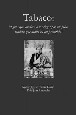 Tabaco: El Guia Que Conduce a Los Ciegos Por Un Falso Sendero Que Acaba En Un Precipicio (Paperback)