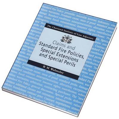 Claims and Standard Fire Policies, Special Extensions and Special Perils (Paperback)
