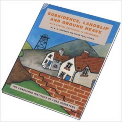 Subsidence, Landslip and Groundheave, with Special Reference to Insurance (Hardback)