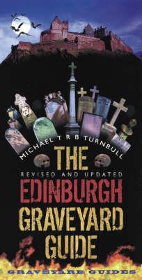 The Edinburgh Graveyard Guide: A Spooky Saunter Through Edinburgh's Chilling Cemetries (Paperback)