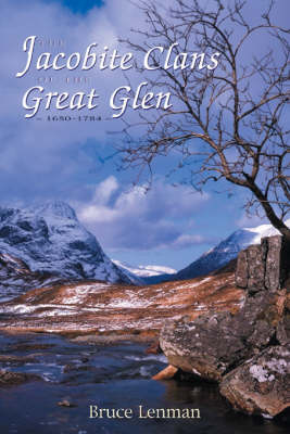 The Jacobite Clans of the Great Glen, 1650-1784 (Paperback)